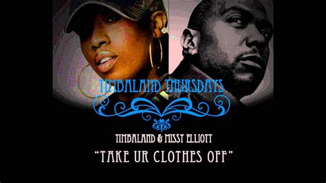 Timbaland & Missy Elliott - TAKE YOUR CLOTHES OFF **2011
