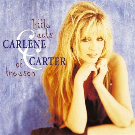 Little Acts of Treason - Carlene Carter | Songs, Reviews