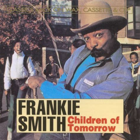 Children of Tomorrow - Frankie Smith | Songs, Reviews
